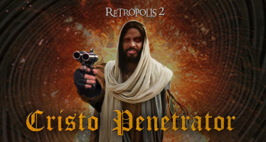 retropolis 2 - cristo penetrator 2