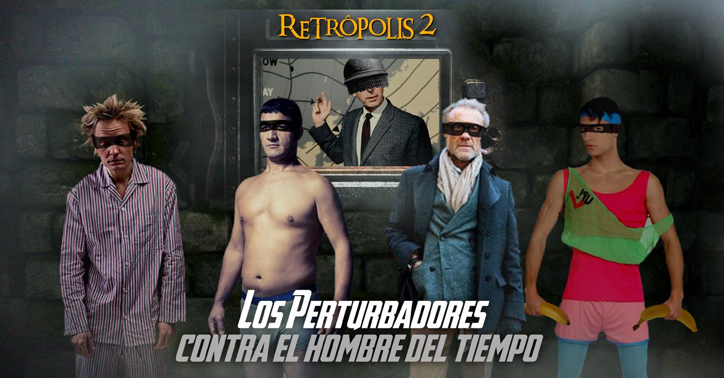 Retropolis 2 - los perturbadores contra el hombre del tiempo