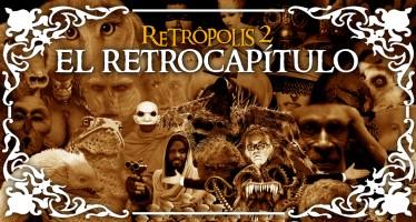 Retropolis 2 - el retrocapitulo -