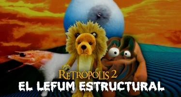 retropolis 2 - el lefum estructural 2