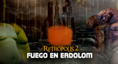 retropolis 2 fuego en erdolom