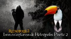 Retropolis 2 - las aventuras de retropolis parte 2