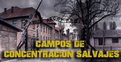 14º PROGRAMA – GRUPO SALVAJE –  CAMPOS DE CONCENTRACION, PRISIONEROS, EXTERMINIO Y TAL. 30-12-2014