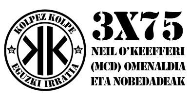 3×75 – Kolpez Kolpe – Neil O'Keefferi (MCD) omenaldia eta nobedadeak