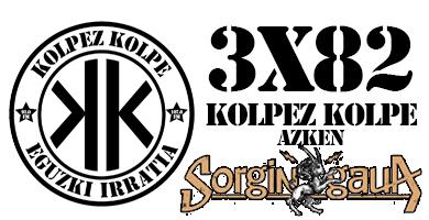 3×82 – Kolpez Kolpe – Azken Sorgingaua