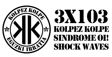 3×103 – Kolpez kolpe – Sindrome Oi!, Shock Waves