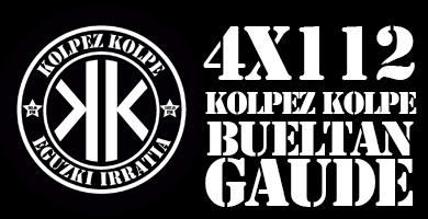 4×112 – Kolpez kolpe – Bueltan gaude