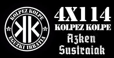 4×114 – Kolpez kolpe – Azken Sustraiak